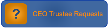 CEO Trustee Requests